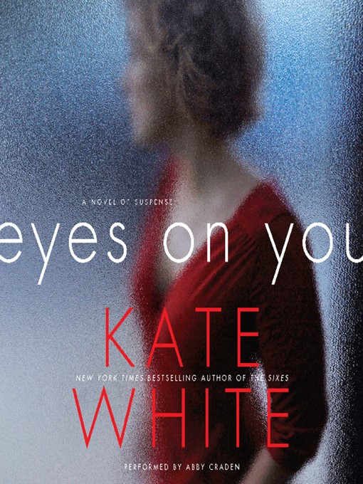 Title details for Eyes on You by Kate White - Available