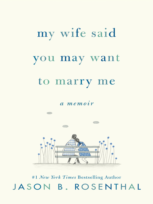 Title details for My Wife Said You May Want to Marry Me by Jason B. Rosenthal - Available