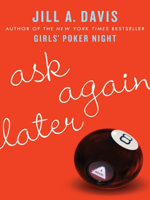 Title details for Ask Again Later by Jill A. Davis - Available