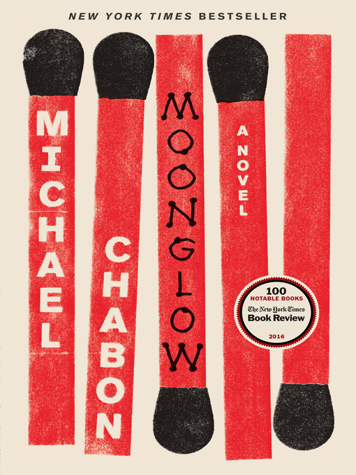 Title details for Moonglow by Michael Chabon - Available