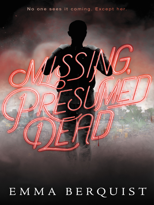 Title details for Missing, Presumed Dead by Emma Berquist - Available