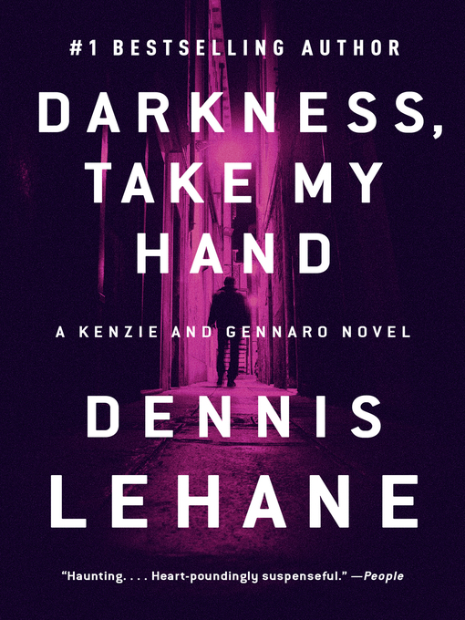 Title details for Darkness, Take My Hand by Dennis Lehane - Wait list