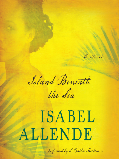 Title details for Island Beneath the Sea by Isabel Allende - Wait list