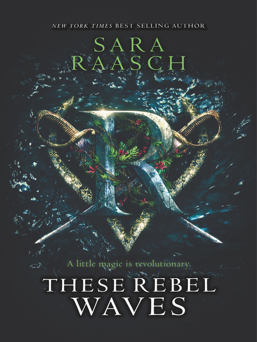 Title details for These Rebel Waves by Sara Raasch - Available