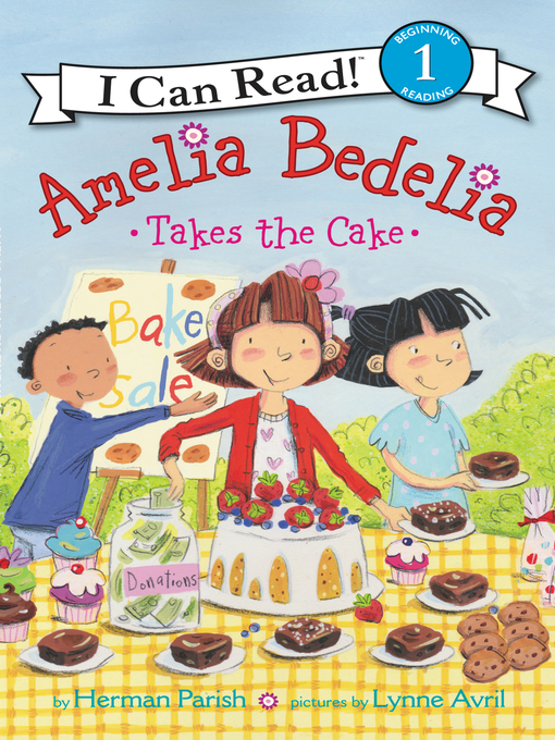 Title details for Amelia Bedelia Takes the Cake by Herman Parish - Available