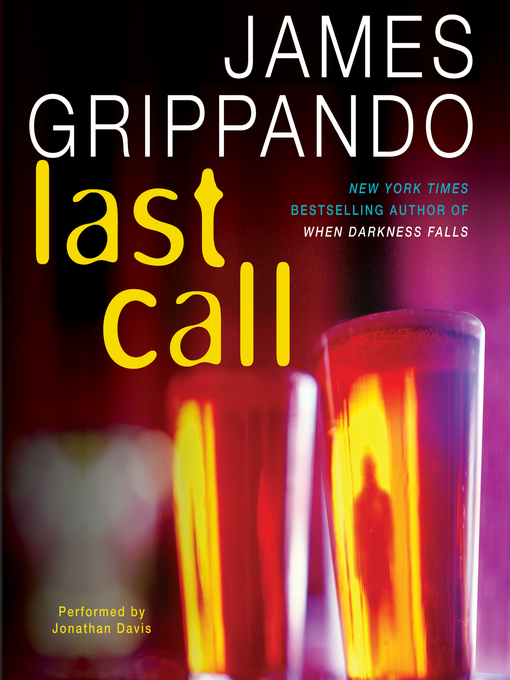 Title details for Last Call by James Grippando - Available