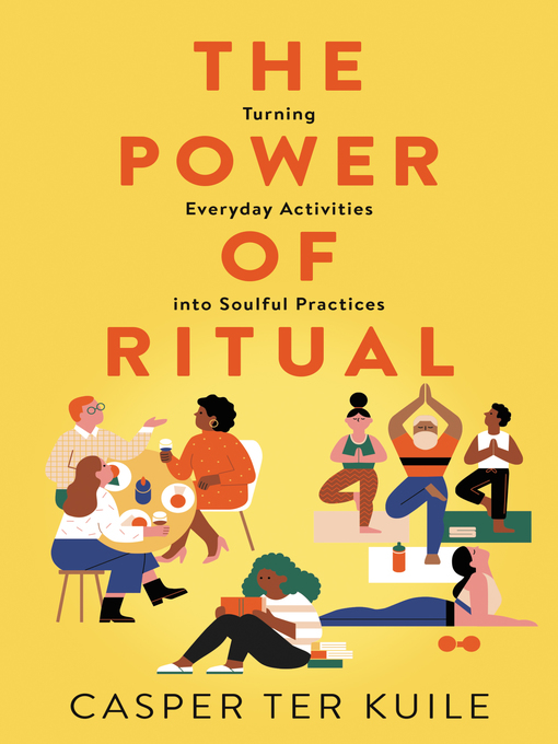 Title details for The Power of Ritual by Casper ter Kuile - Available