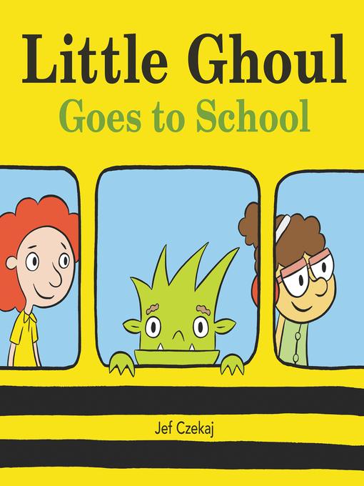 Title details for Little Ghoul Goes to School by Jef Czekaj - Wait list