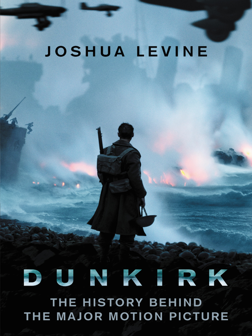 Title details for Dunkirk by Joshua Levine - Available