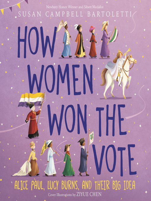 Title details for How Women Won the Vote by Susan Campbell Bartoletti - Available