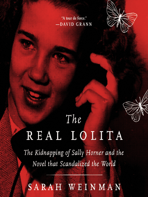 Title details for The Real Lolita by Sarah Weinman - Wait list