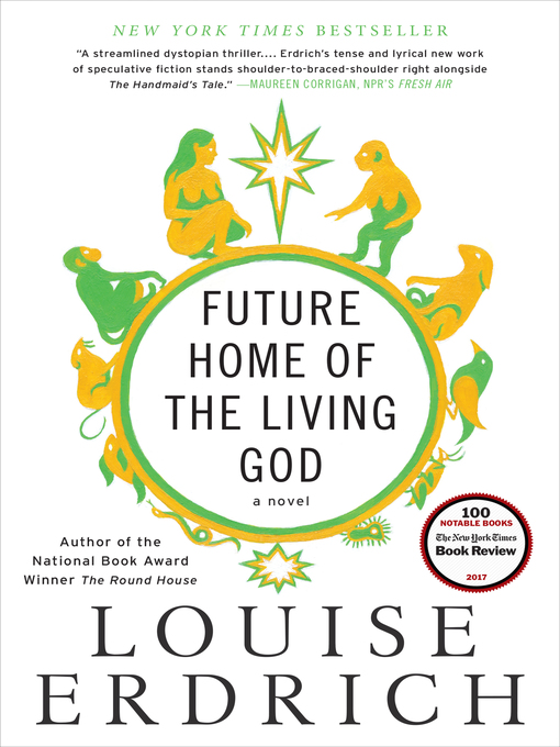 Title details for Future Home of the Living God by Louise Erdrich - Available
