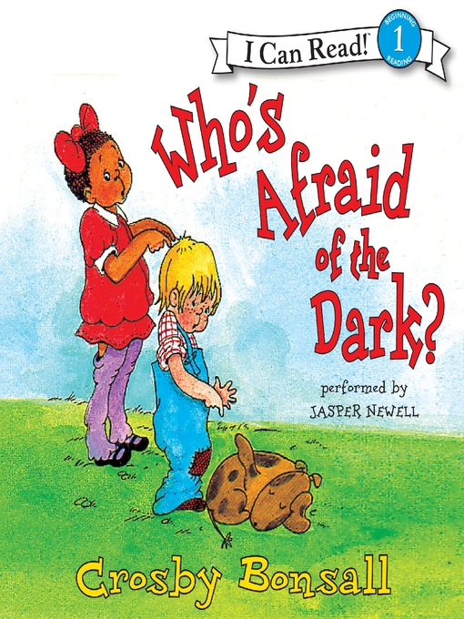 Title details for Who's Afraid of the Dark? by Crosby Bonsall - Available
