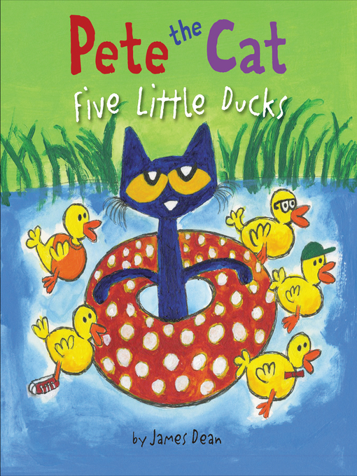 Five Little Ducks Pete the Cat  by James Dean