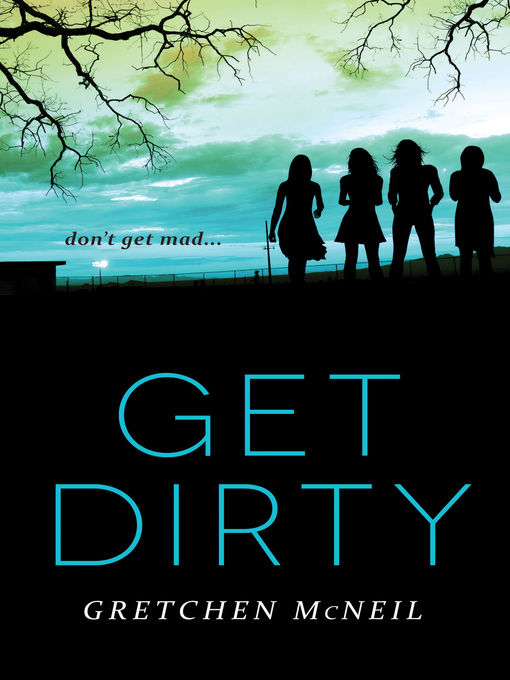 Title details for Get Dirty by Gretchen McNeil - Wait list