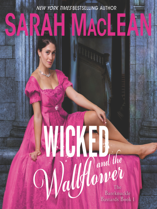 Title details for Wicked and the Wallflower by Sarah MacLean - Available