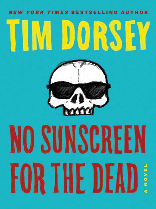 Title details for No Sunscreen for the Dead by Tim Dorsey - Wait list