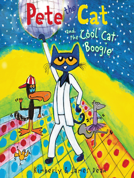 Title details for Pete the Cat and the Cool Cat Boogie by James Dean - Available