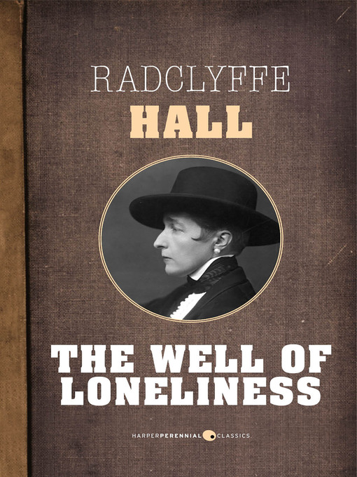 the well of loneliness The well of loneliness—the radclyffe hall novel at times referred to as the bible  of lesbianism—was released in britain in 1928 and was immediately.