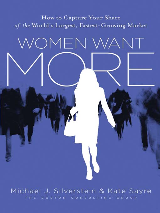 Title details for Women Want More by Michael J. Silverstein - Available