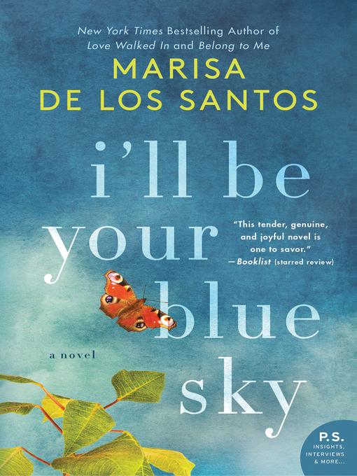Title details for I'll Be Your Blue Sky by Marisa de los Santos - Wait list
