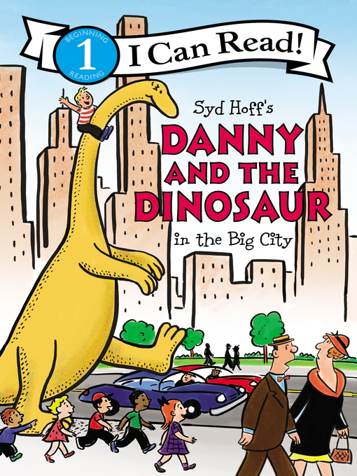 Title details for Danny and the Dinosaur in the Big City by Syd Hoff - Available
