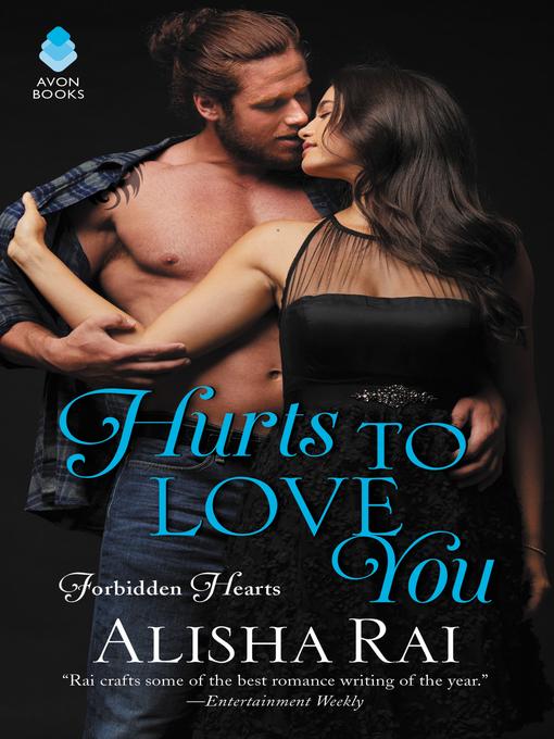 Title details for Hurts to Love You by Alisha Rai - Wait list