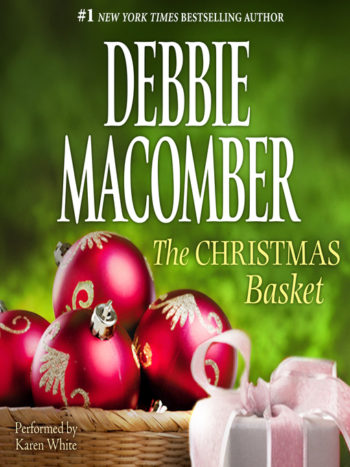 Title details for The Christmas Basket by Debbie Macomber - Wait list