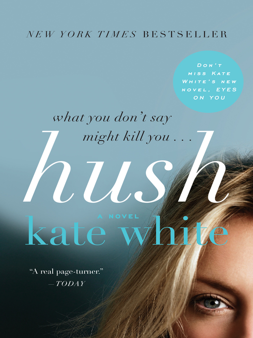 Title details for Hush by Kate White - Wait list