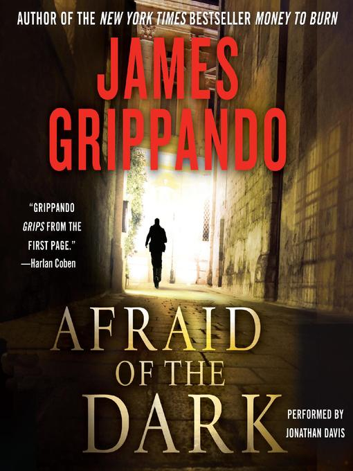 Title details for Afraid of the Dark by James Grippando - Available