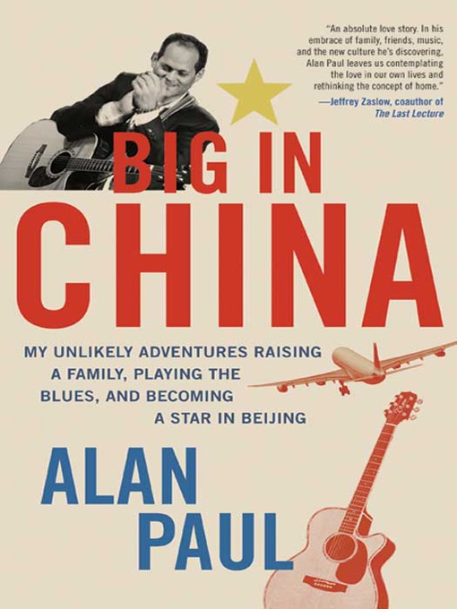 Title details for Big in China by Alan Paul - Available