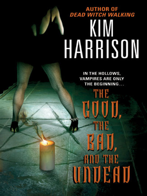 Title details for The Good, the Bad, and the Undead by Kim Harrison - Available
