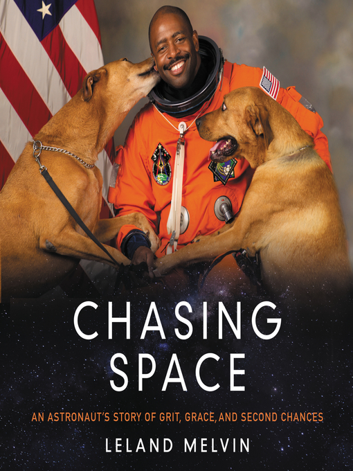 Title details for Chasing Space by Leland Melvin - Available