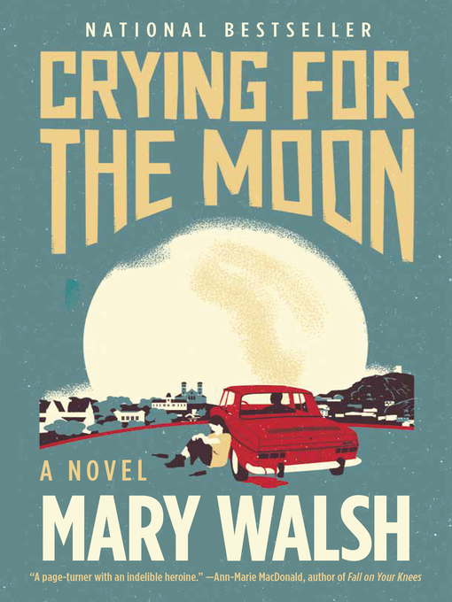 Title details for Crying for the Moon by Mary Walsh - Available