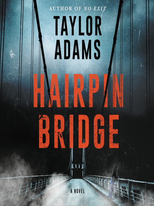 Title details for Hairpin Bridge by Taylor Adams - Available