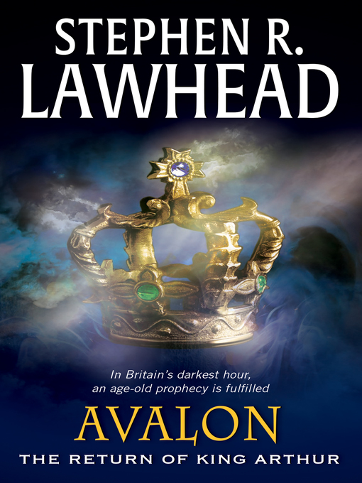 Title details for Avalon by Stephen R. Lawhead - Available