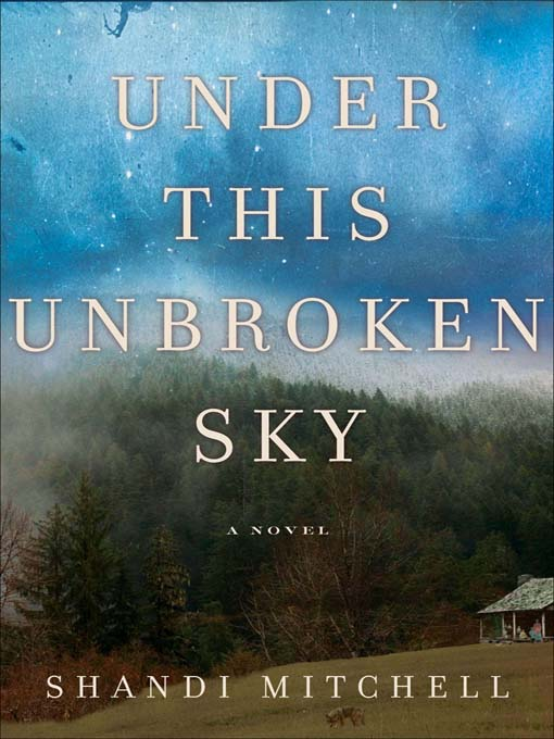 Title details for Under This Unbroken Sky by Shandi Mitchell - Available
