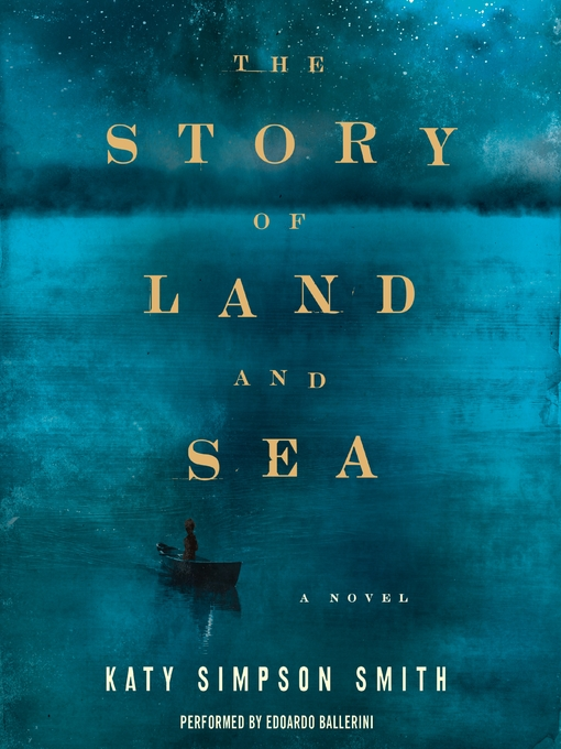 Title details for The Story of Land and Sea by Katy Simpson Smith - Available
