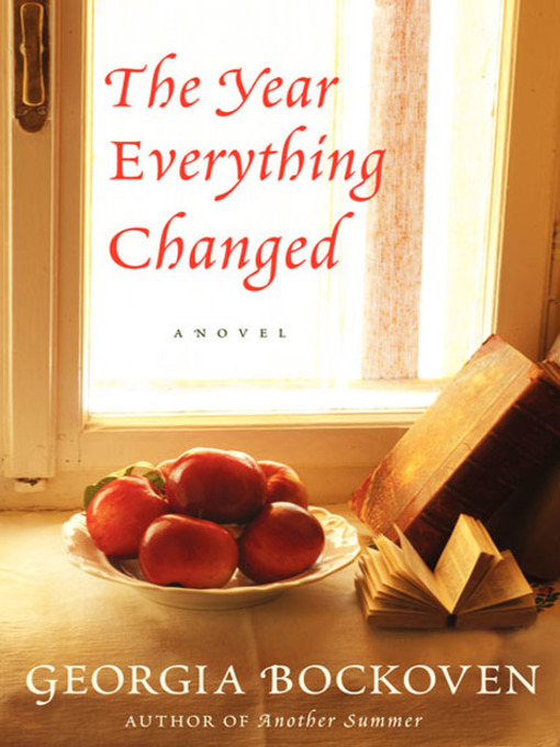 Title details for The Year that Everything Changed by Georgia Bockoven - Available