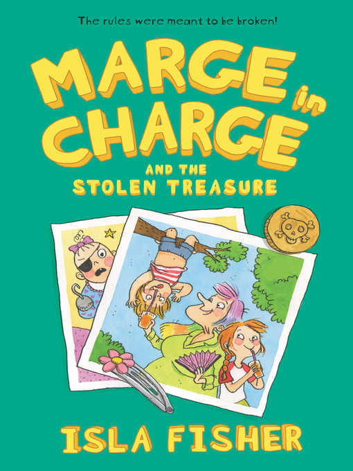 Title details for Marge in Charge and the Stolen Treasure by Isla Fisher - Available