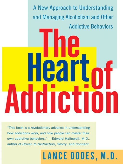 Title details for The Heart of Addiction by Lance M. Dodes, M.D. - Available