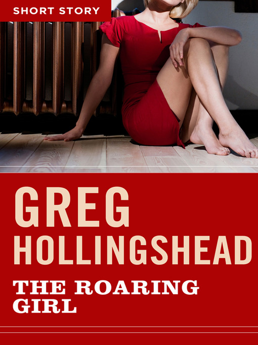Title details for The Roaring Girl by Greg Hollingshead - Available