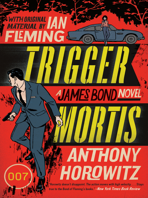 Title details for Trigger Mortis by Anthony Horowitz - Available