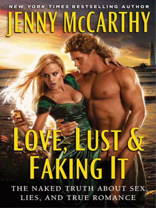 Title details for Love, Lust & Faking It by Jenny McCarthy - Available