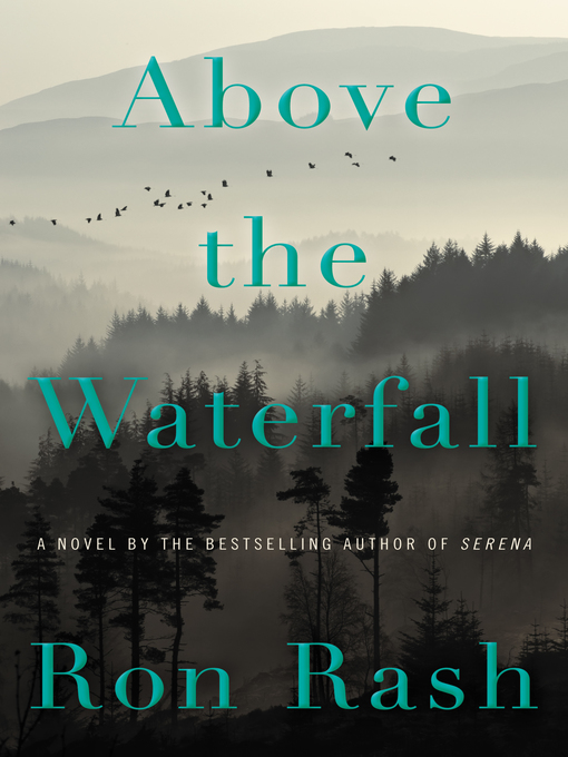 Title details for Above the Waterfall by Ron Rash - Wait list