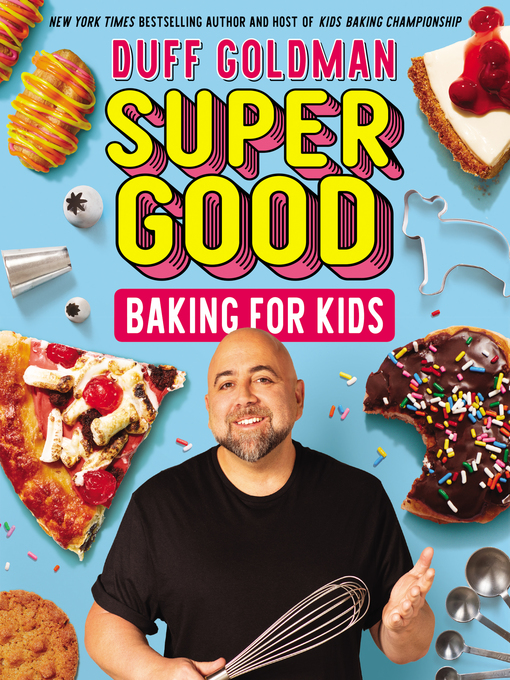 Title details for Super Good Baking for Kids by Duff Goldman - Available