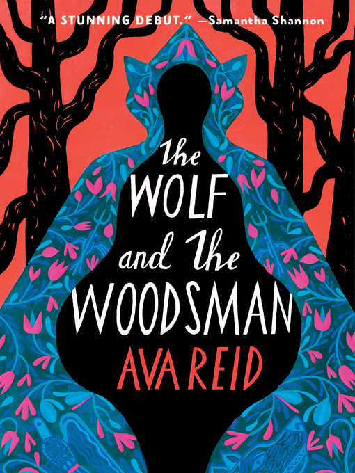 Title details for The Wolf and the Woodsman by Ava Reid - Available