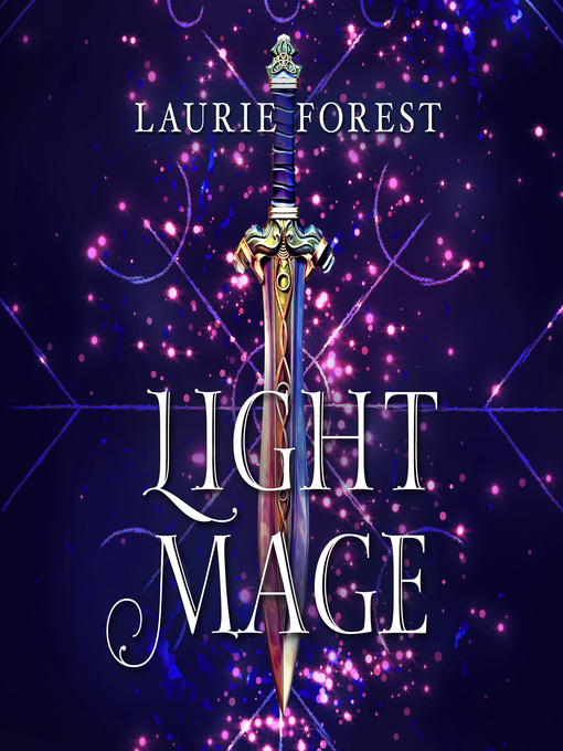 Title details for Light Mage by Laurie Forest - Available