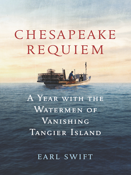 Title details for Chesapeake Requiem by Earl Swift - Wait list