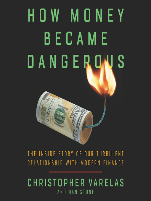 Title details for How Money Became Dangerous by Christopher Varelas - Wait list